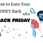 How to earn your money back after Black Friday